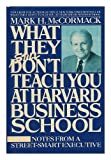 What They Still Don't Teach You at Harvard Business School, Mark H. McCormack, 0553057480
