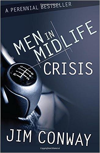 Men in Midlife Crisis: Jim Conway: 9781564766984: Amazon com: Books