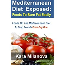 Mediterranean Diet Exposed:: Foods To Burn Fat Easily Foods On The Mediterranean Diet To Drop Pounds From Day One