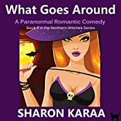 What Goes Around: Northern Witches, Book 3 | Sharon Karaa