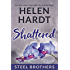 Shattered (The Steel Brothers Saga Book 7)
