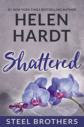 Shattered (The Steel Brothers Saga Book 7) by [Hardt, Helen]