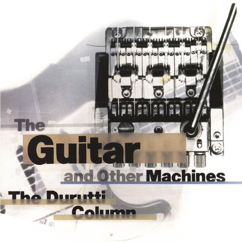 CD : The Durutti Column - The Guitar And Other Machines (Deluxe Edition, 3 Disc)