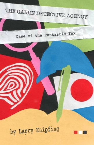 The Gaijin Detective Agency: Case of the Fantastic Fax pdf epub