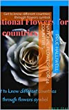 National Flowers for 24 countries: Get to know different countries through flowers symbol