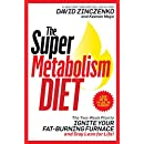 The Super Metabolism Diet: The Two-Week Plan to Ignite Your Fat-Burning Furnace and Stay Lean for Life!