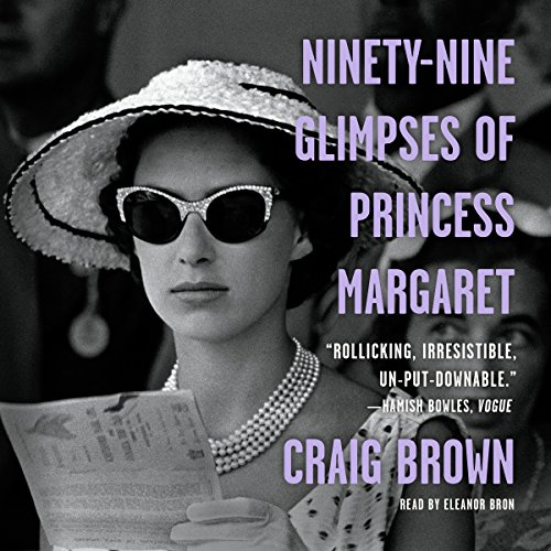 Ninety-Nine Glimpses of Princess Margaret by Macmillan Audio