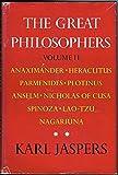 The Great Philosophers, Vol. 2: The Original Thinkers- Anaximander, Heraclitus, Parmenides, Plotinus, Anselm, Nicholas of Cusa, Spinoza, Lao-Tzu, Nagarjuna