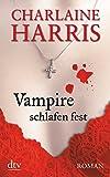 Vampire schlafen fest: Roman (Sookie Stackhouse)