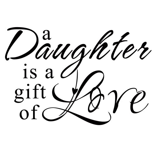 amazon com a daughter is a gift of love daughter wall decal love