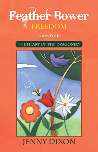 Feather Bower Freedom: The Heart of the Dragonfly ()