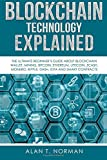 #8: Blockchain Technology Explained: The Ultimate Beginner's Guide About Blockchain Wallet, Mining, Bitcoin, Ethereum, Litecoin, Zcash, Monero, Ripple, Dash, IOTA And Smart Contracts