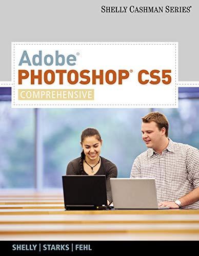 Adobe Photoshop CS5: Comprehensive (SAM 2010 Compatible Products)