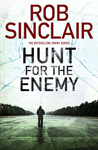 They've erased his past. Wiped out his very existence. But Carl Logan isn't finished yet. The Hunt is on…  Rob Sinclair's gripping thriller Hunt For The Enemy