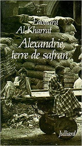 Amazon In Buy Alexandrie Terre De Safran Book Online At Low Prices In India Alexandrie Terre De Safran Reviews Ratings