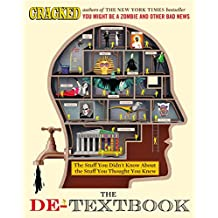 The De-Textbook: The Stuff You Didn't Know About the Stuff You Thought You Knew