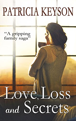 LOVE, LOSS AND SECRETS a gripping family saga by [KEYSON, PATRICIA]