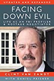img - for Facing Down Evil: Life as an FBI Profiler and Hostage Negotiator, Updated and Expanded book / textbook / text book