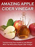 img - for Amazing Apple Cider Vinegar Ebook For Weight Loss and Good Health Benefits - A Miracle Natural Organic Cleanse Detox Diet For Natural Energy Health: Audible Book Available Inside book / textbook / text book
