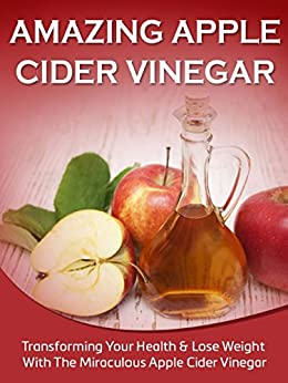 Amazing Apple Cider Vinegar Ebook For Weight Loss and Good