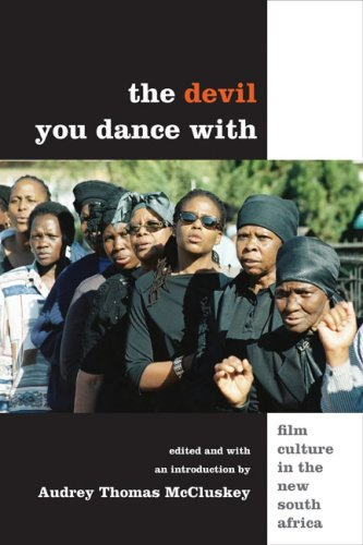 The Devil You Dance with: Film Culture in the New South Africa (2009-03-15)