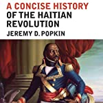 A Concise History of the Haitian Revolution | Jeremy D. Popkin