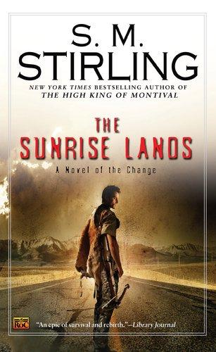 The Sunrise Lands: A Novel Of The Change (Change Series)