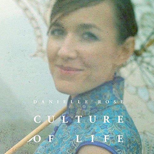 Danielle Rose - Culture of Life (2013)