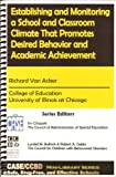 img - for Establishing and Monitoring a School and Classroom Climate That Promotes Desired Behavior and Academic Achievement book / textbook / text book