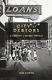 City of Debtors: A Century of Fringe Finance