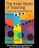 Inner World of Teaching, David Tuohy, 0750709200
