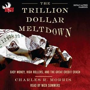 The Trillion Dollar Meltdown Hörbuch
