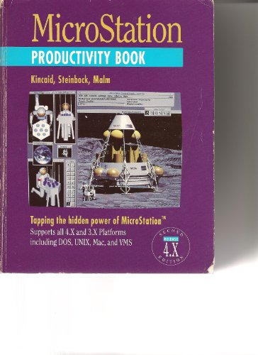 Microstation Productivity Book: Tapping the Hidden Power of Intergraph Microstation