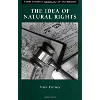 The Idea of Natural Rights: Studies on Natural Rights, Natural Law and Church Law 1150-1625
