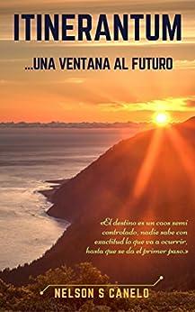 Itinerantum: ...Una Ventana al futuro. (Spanish Edition) by [Canelo, Nelson]