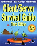 Client/Server Survival Guide, Robert Orfali and Dan Harkey, 0471316156
