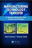 Manufacturing Technology Transfer, Yasuo Yamane and Tom Childs, 1466567635