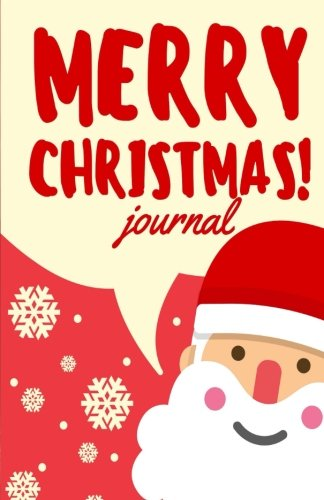Read Online Merry Christmas Journal (Santa Clause): Blank Journal or Diary Notebook to Write in for the Holiday Season (Unique Journals) pdf