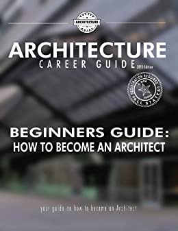 Beginner 39 S Guide How To Become An Architect