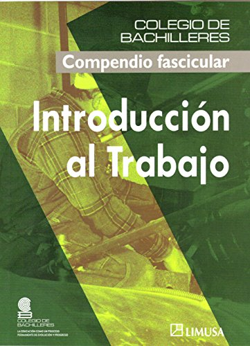 Introduccion Al Trabajo/ Introduction At Work (Colegio De Bachilleres) (Spanish Edition)