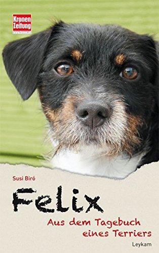 Felix. Aus dem Tagebuch eines Terriers