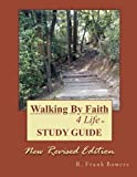 Walking by Faith 4 Life - Study Guide, R. Bowers, 1466237767