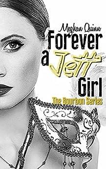 Forever a Jett Girl (The Bourbon Series Book 3) by [Quinn, Meghan]