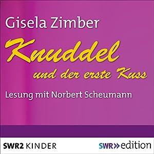 Knuddel und der erste Kuss Hörbuch