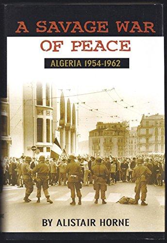 A SAVAGE WAR OF PEACE Algeria 1954-1962