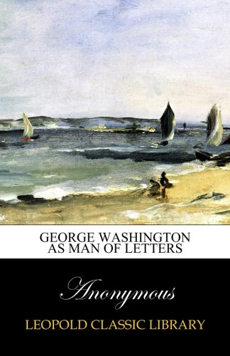 Download George Washington as Man of Letters pdf