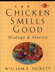 The Chicken Smells Good: Dialogs & Stories: Dialogs and Stories