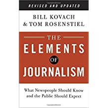 The Elements of Journalism, Revised and Updated 3rd Edition: What Newspeople Should Know and the Public Should Expect