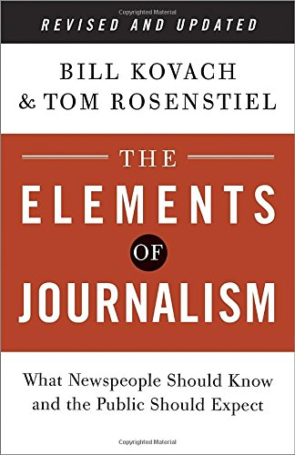 Elements Of Journalism Revised+Updated