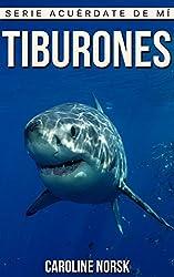 Tiburones: Libro de imágenes asombrosas y datos curiosos sobre los Tiburones para niños (Serie Acuérdate De Mí) (Spanish Edition)
